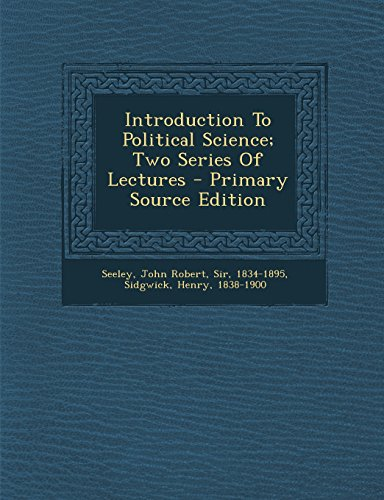 Introduction To Political Science; Two Series Of Lectures
