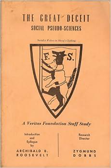 The Great Deceit Social Pseudo-Sciences, Dobbs; Roosevelt