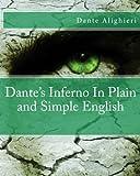 Dante Alighieri Dante's Inferno In Plain and Simple English