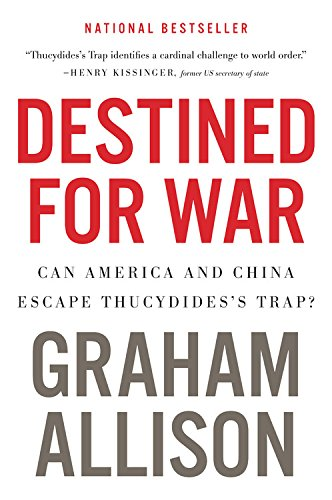 Destined for War Can America and China Escape Thucydidess Trap? [Allison, Graham] (Tapa Blanda)