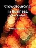 Crowdsourcing in Business: A Brief Analysis