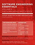 SOFTWARE ENGINEERING ESSENTIALS, Volume II:: The Supporting Processes (Volume 2)