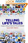 Telling Life's Tales: A Guide to Writ...