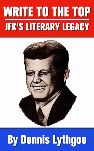 Write to the Top: JFK's Literary Legacy (Profiles Of Courage By Jfk compare prices)