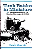 Tank Battles in Miniature: Wargamers' Guide to the Russian Campaign, 1941-45 No. 2 (0850591929) by Quarrie, Bruce