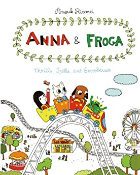 Anna & Froga: Thrills, spills and gooseberries
