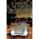 A Ribbon Of Road In The Moonlightby Michael Pearson