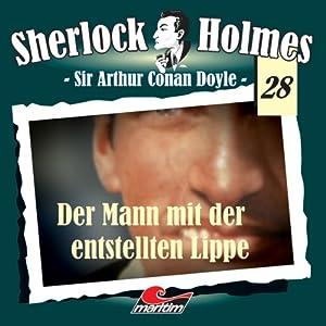 Der Mann mit der entstellten Lippe (Sherlock Holmes 28) Hörspiel