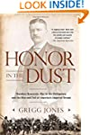Honor in the Dust: Theodore Roosevelt...