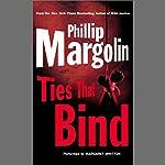 Ties That Bind | Phillip Margolin