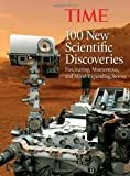 TIME 100 New Scientific Discoveries: Fascinating, Momentous, and Mind-Expanding Stories