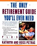 Only Retirement Guide You'll Ever Need (067170060X) by Petras, Ross