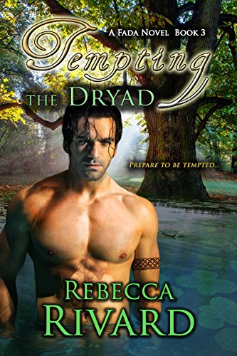 Tempting the Dryad: A Fada Novel  Book 3 (The Fada Shapeshifter Series) PDF