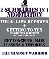 Summary: Negotiation: 2-in-1 | The 48 Laws Of Power & Getting To Yes | The Mw Summary Guide (self Help, Personal Development, Summaries)