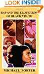 Rap and the Eroticizing of Black Youth