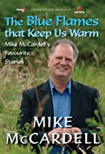 The Blue Flames that Keep Us Warm: Mike Mccardell's Favourite Stories