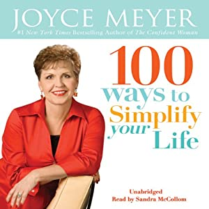 100 Ways To Simplify Your Life | [Joyce Meyer]
