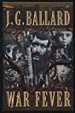 War Fever (0002237709) by Ballard, J. G.