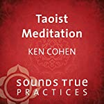 Taoist Meditations: The Pratice of Emptiness | Ken Cohen