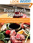 The Bone Broth Miracle: How an Ancien...