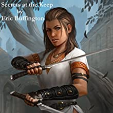 The Secrets at the Keep: Kingdom of Denall, Book 2 Audiobook by Eric Buffington Narrated by Guy Williams