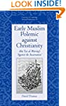 Early Muslim Polemic against Christia...