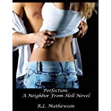 Perfection (A Neighbor From Hell) ~ R.L. Mathewson