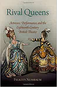 Amazon.com: Rival Queens: Actresses, Performance, and the Eighteenth