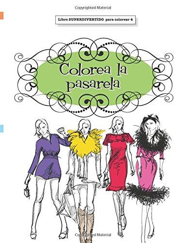 Libros para Colorear Adultos:  Colorea la pasarela: Volume 4 (Libros superdivertidos para colorear)