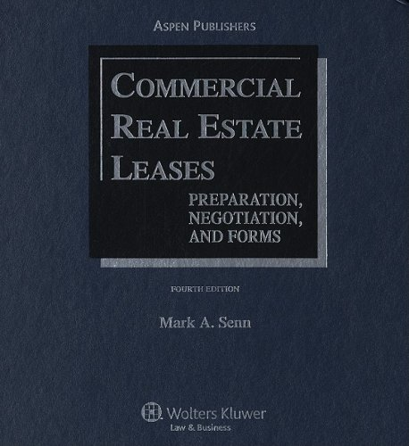 Commercial Real Estate Leases: Preparation, Negotiation,...