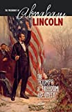 The Presidency of Abraham Lincoln (The Greatest U.S. Presidents)