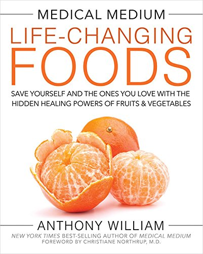 Medical Medium Life-Changing Foods: Save Yourself and the Ones You Love with the Hidden Healing Powers of Fruits & Vegetables (Healing Fruits And Vegetables compare prices)