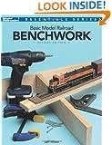 Basic Model Railroad Benchwork (Model Railroader Essentials Series)