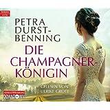 Die Champagnerkönigin: 6 CDs (Die Jahrhundertwind-Trilogie)