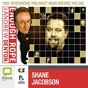 Enough Rope with Andrew Denton: Shane Jacobson | [Andrew Denton]