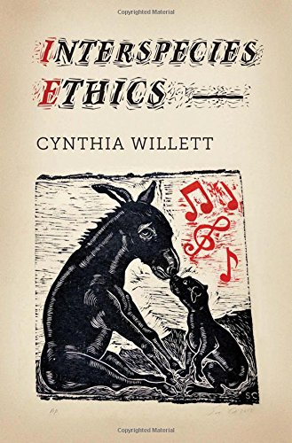 Interspecies Ethics (Critical Perspectives on Animals: Theory, Culture, Science and Law)