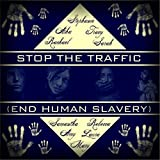 Stop the Traffic (End Human Slavery)