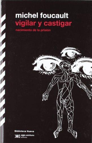 Vigilar Y Castigar (Biblioteca Clásica Siglo XXI)
