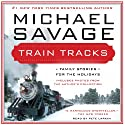 Train Tracks: Family Stories for the Holidays (       UNABRIDGED) by Michael Savage Narrated by Pete Larkin