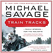 Train Tracks: Family Stories for the Holidays | [Michael Savage]