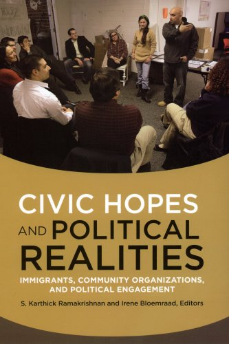 Civic Hopes and Political Realities: Immigrants, Community Organizations and Political Engagement
