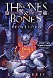 Frostborn (Thrones and Bones) by Lou Anders