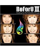 BeForU III~Breaking Into The probability Changes~