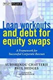 img - for Loan Workouts and Debt for Equity Swaps: A Framework for Successful Corporate Rescues (Wiley Finance) book / textbook / text book