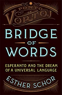 Book Cover: Bridge of words : Esperanto and the dream of a universal language