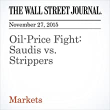 Oil-Price Fight: Saudis vs. Strippers (       UNABRIDGED) by Spencer Jakab Narrated by Alexander Quincy