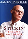 Stickin': The Case for Loyalty (0684857731) by Carville, James