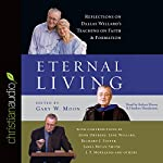 Eternal Living: Reflections on Dallas Willard's Teaching on Faith and Formation | Dallas Willard,Gary W. Moon,John Ortberg