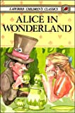 Alice in Wonderland (Ladybird Children's Classics) Lewis Carroll