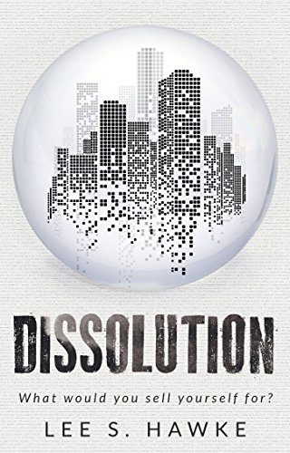 Dissolution by Lee S. Hawke ebook deal